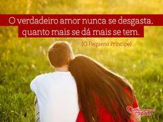 O verdadeiro amor nunca se desgasta, quanto mais se dá mais se tem. (O Pequeno Príncipe)  #pequenoprincipe #amor