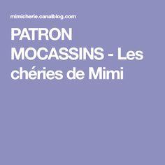 PATRON MOCASSINS - Les chéries de Mimi