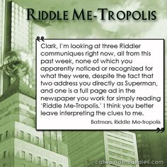 Riddle Me-Tropolis: Edward Nigma has had enough of Gotham City, and really who can blame him. The Riddler takes on the Man of Steel on his own turf in Cat-Tales Riddle Metropolis Batman Humor, Riddler, Man Of Steel, Create Image, Gotham City, Dc Comics, Cats, Gatos, The Riddler