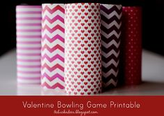 Valentine Bowling Game...super easy FREE printable...tape to empty tp rolls!