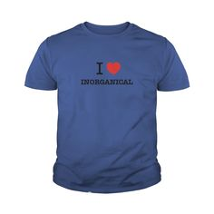 I Love INORGANICAL #gift #ideas #Popular #Everything #Videos #Shop #Animals #pets #Architecture #Art #Cars #motorcycles #Celebrities #DIY #crafts #Design #Education #Entertainment #Food #drink #Gardening #Geek #Hair #beauty #Health #fitness #History #Holidays #events #Home decor #Humor #Illustrations #posters #Kids #parenting #Men #Outdoors #Photography #Products #Quotes #Science #nature #Sports #Tattoos #Technology #Travel #Weddings #Women