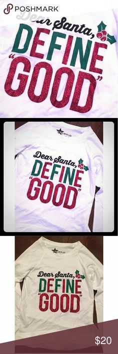 """Light weight holiday sweatshirt Tis' the season. Christmas will be here before you know it... Have u been naughty or good? Well this """"define good"""" is a cute little number and lightweight which is perfect for in the house with family or to layer if outside. True to size. Colors: white. Red glitter. Green glitter Hybrid Tops Tees - Long Sleeve"""