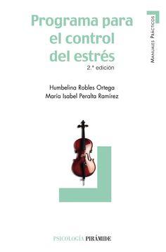 Programa para el control del estrés / Humbelina Robles Ortega, María Isabel Peralta Ramírez
