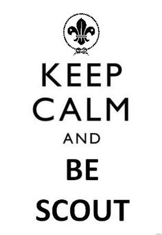 keep calm and be scout!