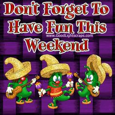 Best it s weekend sayings quotes funny weekend pictures