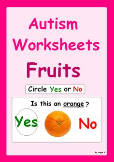 Yes/ No Questions- Fruits, great activity to target basic yes/no questions, good for students with autism and special needs. For more resources follow https://www.pinterest.com/angelajuvic/autism-special-education-resources-angie-s-tpt-sto/