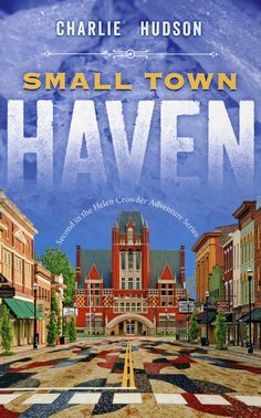 Small Town Haven By Hudson, Charlie  - Helen Crowder's small town world undergoes big time changes. After helping to solve Wallington, Georgia's first homicide in many years, Helen will have a busy autumn. Expecting her first grandchild, she will have at least one baby quilt to make--her quilting circle is as thrilled as she is! There are changes coming in the circle, too. New members join, including a member of the opposite sex! What will this do to the group's easy-going, comforting ...