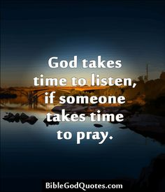 Luke 18:1 Jesus says, men always ought to pray and not lose heart, faint or give up...