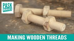 Making Wooden Threads - Homemade Tap and Screw Box