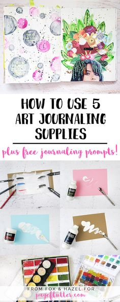 5 easy art journaling supplies and journaling prompts for amazing artwork and journal pages!