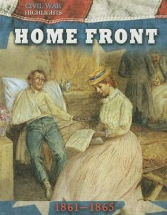 Home Front: 1861-1865 (Civil War Highlights) by Tim Cooke,http://www.amazon.com/dp/1599208172/ref=cm_sw_r_pi_dp_e.hHtb0KNS1RG3X9