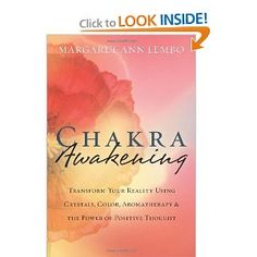 Chakra Awakening: Transform Your Reality Using Crystals, Color, Aromatherapy & the Power of Positive Thought: Margaret Ann Lembo