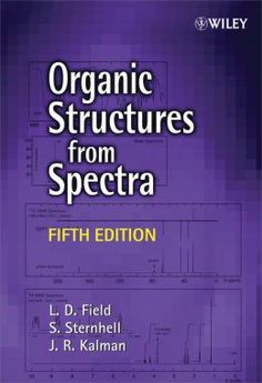 Organic structures from Spectra / L.D. Field, S. Sternhell, J.R. Kalman.Edition 5th ed. 2013
