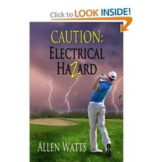 Caution: Electrical Hazard by Allen Watts.     Fast read, twisting, turning events. No need of golf expertise.