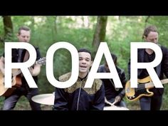 """Royal Tailor's cover of """"Roar"""" by Katy Perry. 