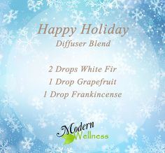 Happy Holiday Diffuser Blend  2 Drops White Fir 2 Drop Grapefruit 1 Drop Frankincense