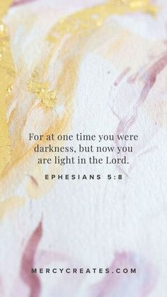 For at one time you were darkness, but now you are light in the Lord. Ephesians 5:8 Hand painted watercolor art inspired by Scripture. Christian gift to give a friend, Christian gift for mom, Christian gift for a sister, watercolor art with gold leafing, Scripture inspired art, Christian art, Bible Verse art, Christian home decor #MercyCreates #LightandLife #Christianart #christiangift #watercolorart #goldleaf Christian Gifts, Christian Art, Ephesians 5, Bible Verse Art, Light Of Life, Darkness, Watercolor Art, Gifts For Mom, Lord