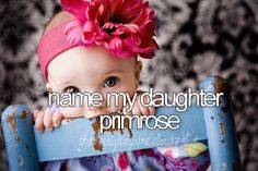 I love the name primrose. Then we would call her prim or rose. Or Katrina but call her Katniss. Lol