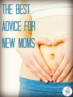 The best advice for new moms! | Fit Bottomed Mamas