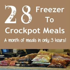 28 meals in 3 hours. A month of freezer to crockpot meals
