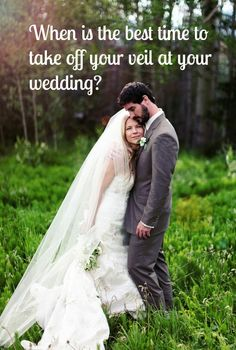 When is the best time for a bride to take off her veil?