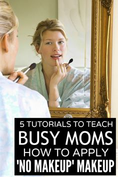 If you love the no makeup look, but can't bear to leave the house without a little product on your face, this collection of tutorials to teach busy moms how to apply 'no makeup' makeup is JUST what you need!
