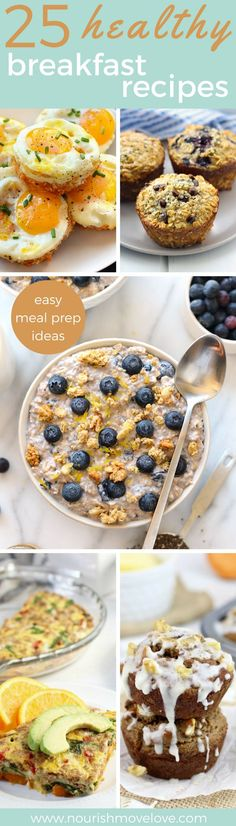 25 healthy breakfasts that you can meal prep for the week. Savory and sweet options that will satisfiy and keep you full all morning long. All natural, clean ingredients, simple recipes.