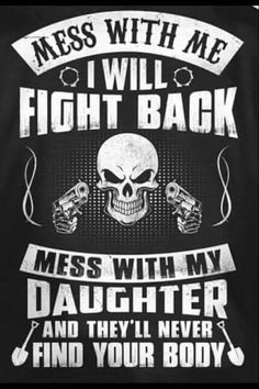 Don't mess with my daughter!