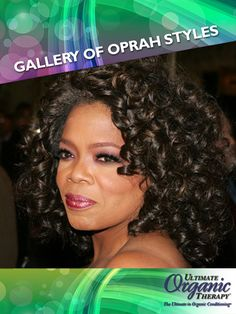 These tight curls are a glamorous look for Oprah.    For more styles: www.facebook.com/UltimateOrganics