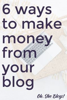 If you ever find yourself wondering how do bloggers make money, here's your answer! Here are 6 ways that bloggers make money!