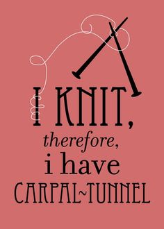 Funny #knitting poster.  Sad, but true!