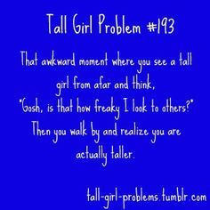 64 Ideas For Funny Girl Problems So True Life Tall People Problems, Tall Girl Problems, Tall People Memes, Tall Girl Quotes, Girl Struggles, I Can Relate, Girl Humor, Nurse Humor, Way Of Life