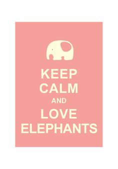 Keep Calm and Love Elephants : Wedding Birthday Anniversary Gift Children Decor Kids Room Home Decor Bathroom Art - BUY 2 Get 1 Free. $10.80, via Etsy.