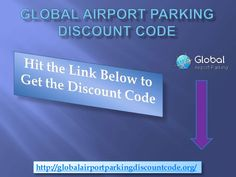 7 best global airport parking discount code images on pinterest global airport parking discount code 24907118 via slideshare m4hsunfo