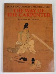 The Way of the Carpenter: Tools and Japanese Architecture  https://www.amazon.com/dp/0834802317?m=A1WRMR2UE5PIS8&ref_=v_sp_detail_page