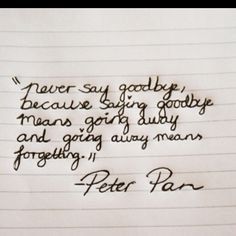 Never say goodbye.