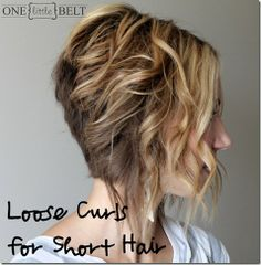 Loose Curls for Short Hair- Tutorial.  If I ever cut my hair short again I will have to try this.  I will try it with my long hair anyway to see how it goes.