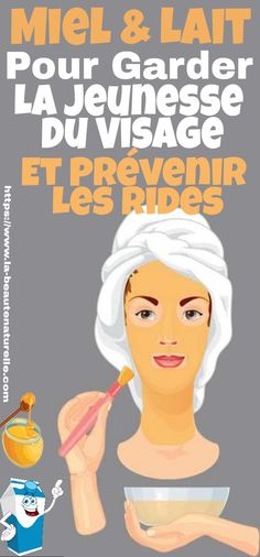 Miel & Lait Pour Garder La Jeunesse Du Visage Et Prévenir Les Rides #jeunesse #visage #rides