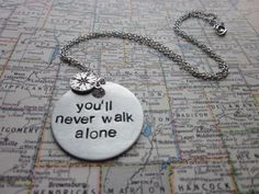 You'll Never Walk Alone - Metal Hand Stamped Pendant Necklace. $16.00, via Etsy.