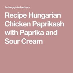 Recipe Hungarian Chicken Paprikash with Paprika and Sour Cream
