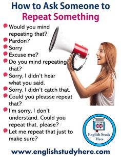How to Politely Ask Someone to Repeat Something - English Study Here English Learning Spoken, English Speaking Skills, Teaching English Grammar, English Writing Skills, Learn English Words, English Language Learning, English Lessons, Learn Spanish, English Sentences