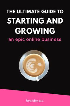 The Ultimate Guide to Starting & Growing an Epic Online Business. For bloggers and creative entrepreneurs who want to make money online - click through to read this fool proof guide! #onlinebusiness #entrepreneur #smallbusiness #blogging