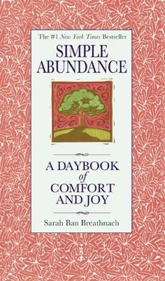 Simple Abundance. One of the best books you will ever read. All 365 pages.