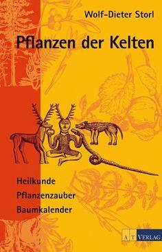 Pflanzen der Kelten. Von Wolf-Dieter Storl.