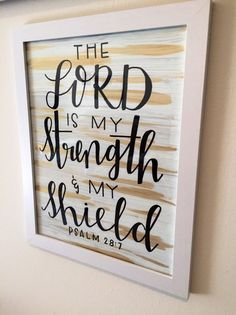 The LORD is my strength & my shield | Psalm 28 | Psalm 28:7 | Bible verse |Christian decor | rustic Christian | Faith | Strength