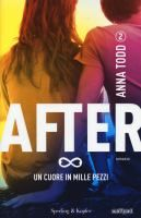 After. Un cuore in mille pezzi / Anna Todd