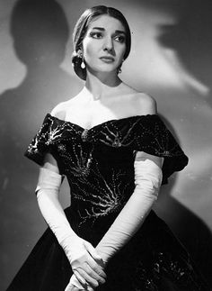 """You are born an artist or you are not. And you stay an artist, dear, even if your voice is less of a fireworks. The artist is always there."" Maria Callas."