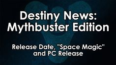 """[17] Destiny News - Mythbuster Edition: Release Date, """"Space Magic"""" and ... A Essplanation re Dates and the relevancies / non relevancy . ContextualAwareness is a Key to Understanding NuDestiny-One[]"""