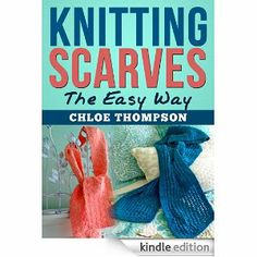"(2 BOOK BUNDLE) ""Beginners Handbook Of Knitting Stitches"" and ""How to Knit Scarves"": Learn How to Knit Quick and Easy"