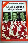 La vía europea al socialismo / Enrico Berlinguer...[et al.] ; selección e introducción de Ignacio Delogu Publication Barcelona : Ediciones Península, 1977